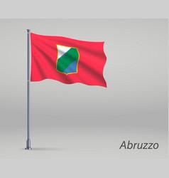 Waving flag abruzzo - region italy on vector