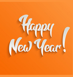 Happy New Year 3d Calligraphic Text with Shadow vector image