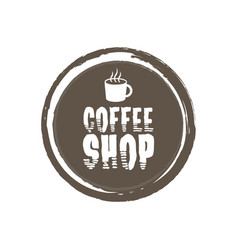 coffe shop letters and cup grunge circle vector image