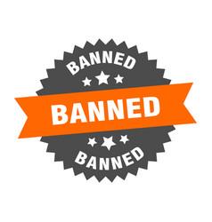 Banned sign banned orange-black circular band vector