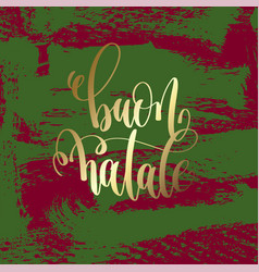 Buon natale - gold hand lettering on green and vector