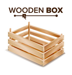 realistic wooden box box for vector image