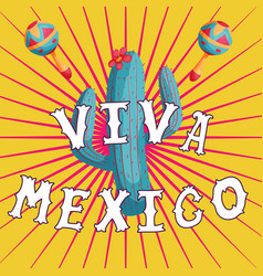 viva mexico lettering with cactus and maracas vector image