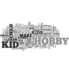 A wealth of kid hobby ideas text word cloud vector