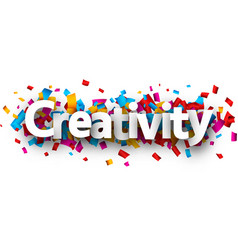 Creativity sign with colorful confetti vector