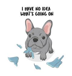 funny dog destroyed something pug playing vector image