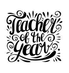 teacher of the year hand lettering design poster vector image