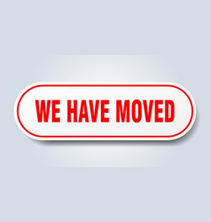 We have moved sign we have moved rounded red vector