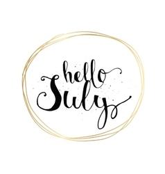 Hello july inscription greeting card vector