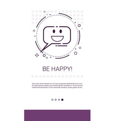 Be happy online chat media communication messenger vector