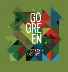 Go green happy earth day poster 22 april vector