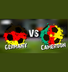 banner football match germany vs cameroon vector image