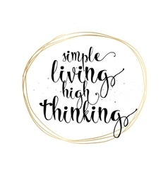 Simple living high thinking inscription Greeting vector image