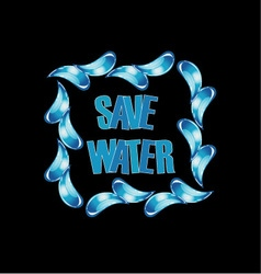 Save water graphic with water drops vector image