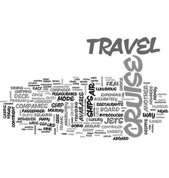 A wide variety of cruise ships text word cloud vector