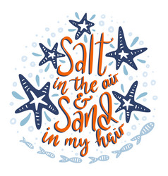 salt in the air and sand in my hair vector image