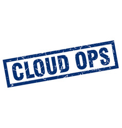 square grunge blue cloud ops stamp vector image