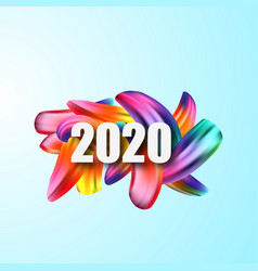 2020 happy new yearcolorful brushstroke oil or vector image
