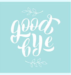 Goodbye lettering text poster farewell party vector