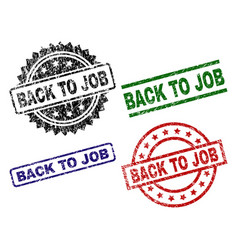 grunge textured back to job seal stamps vector image