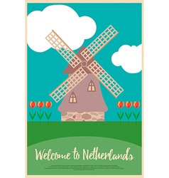 Windmill and tulips on a poster Welcome to Netherl vector image