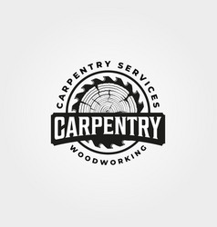 Vintage carpentry logo design woodwork emblem vector