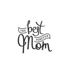 best mom forever vector image