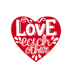 Hand lettering love each other on red heart vector