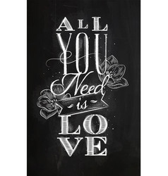 Poster all you need is love chalk vector