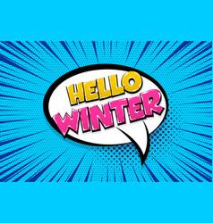 Winter comic text speech bubble pop art vector
