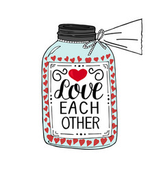 Hand lettering love each other made on pot with vector