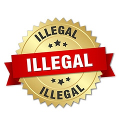 Illegal 3d gold badge with red ribbon vector
