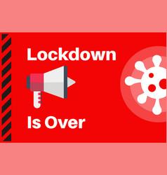 Lockdown is over with virus logo vector
