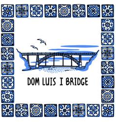 portugal landmarks set dom luis i bridge porto vector image