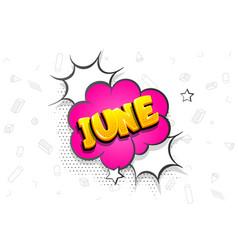 June comic text speech bubble pop art vector