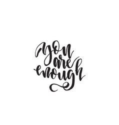 you are enough hand drawn lettering quote vector image