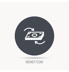 Money flow icon Cash investment sign vector