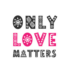 Only love matters trendy quote gift card vector