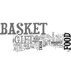 what could i set up in a food gift basket text vector image