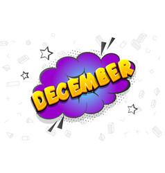 December comic text speech bubble pop art vector