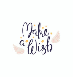 Make a wish lettering quote vector