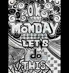 Ok monday lets do this motivational quote vector