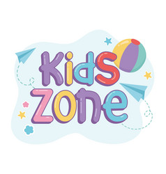 Kids zone rubber ball paper planes creativity vector