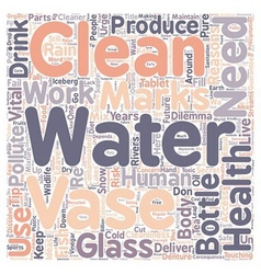 Reasons Why We Need To Clean Water text background vector image