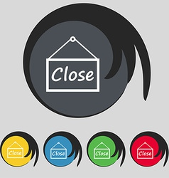 Close icon sign Symbol on five colored buttons vector