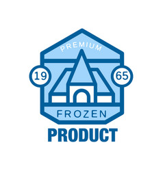 frozen product premium since 1965 abstract label vector image