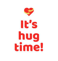 it is hug time poster vector image