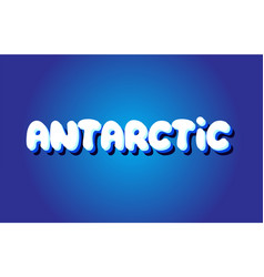 antarctic text 3d blue white concept design logo vector image