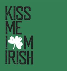 kiss me i am irish lettering t-shirt design vector image