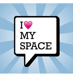 I love My space background vector image